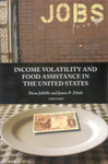 Income Volatility and Food Assistance in the United States by Dean Jolliffe and James Patrick Ziliak