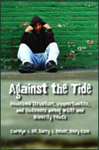 Against the Tide: Household Structure, Opportunities, and Outcomes among White and Minority Youth