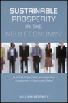 Sustainable Prosperity in the New Economy?: Business Organization and High-Tech Employment in the United States by William Lazonick