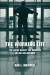 The Working Life: The Labor Market for Workers in Low-Skilled Jobs by Nan L. Maxwell