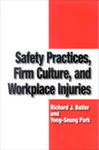 Safety Practices, Firm Culture, and Workplace Injuries by Richard J. Butler and Yong-Seung Park