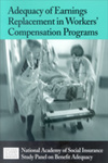 Adequacy of Earnings Replacement in Workers' Compensation Programs: A Report of the Study Panel on Benefit Adequacy of the Workers' Compensation Steering Committee, National Academy of Social Insurance by H. Allan Hunt and National Academy of Social Insurance