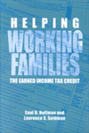Helping Working Families: The Earned Income Tax Credit by Saul D. Hoffman and Laurence S. Seidman