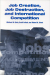 Job Creation, Job Destruction, and International Competition by Michael W. Klein, Scott Schuh, and Robert K. Triest