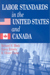 Labor Standards in the United States and Canada by Richard N. Block, Ronald O. Clarke, and Karen Roberts