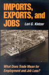 Imports, Exports, and Jobs: What Does Trade Mean for Employment and Job Loss? by Lori G. Kletzer