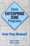 State Enterprise Zone Programs: Have They Worked? by Alan H. Peters and Peter S. Fisher
