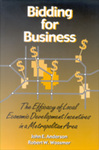 Bidding for Business: The Efficacy of Local Economic Development Incentives in a Metropolitan Area by John E. Anderson and Robert W. Wassmer