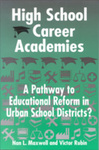 High School Career Academies: A Pathway to Education Reform in Urban School Districts?