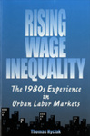 Rising Wage Inequality: The 1980s Experience in Urban Labor Markets