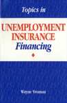 Topics in Unemployment Insurance Financing by Wayne Vroman