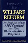 Lessons for Welfare Reform: An Analysis of the AFDC Caseload and Past Welfare-to-Work Programs by David M. O'Neill and June O'Neill