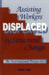 Assisting Workers Displaced by Structural Change: An International Perspective by Duane E. Leigh