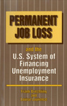 Permanent Job Loss and the U.S. System of Financing Unemployment Insurance by Frank P.R. Brechling and Louise Laurence