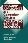 Program Applicants as a Comparison Group in Evaluating Training Programs: Theory and a Test by Stephen H. Bell, Larry L. Orr, John D. Blomquist, and Glen George Cain