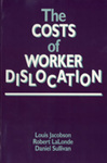 The Costs of Worker Dislocation by Louis S. Jacobson, Robert John Lalonde, and Daniel Gerard Sullivan