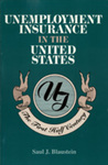 Unemployment Insurance in the United States: The First Half Century by Saul J. Blaustein, Wilbur J. Cohen, and William Haber