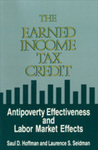 The Earned Income Tax Credit: Antipoverty Effectiveness and Labor Market Effects by Saul D. Hoffman and Laurence S. Seidman