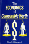 The Economics of Comparable Worth by Mark R. Killingsworth