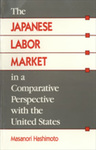 The Japanese Labor Market in a Comparative Perspective with the United States: A Transaction-Cost Interpretation by Masanori Hashimoto