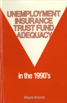 Unemployment Insurance Trust Fund Adequacy in the 1990's by Wayne Vroman