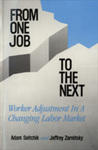 From One Job to the Next: Worker Adjustment in a Changing Labor Market by Adam Seitchik and Jeffrey Zornitsky