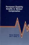 Permanent Disability Benefits in Workers' Compensation by Monroe Berkowitz and John F. Burton