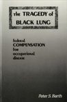 The Tragedy of Black Lung: Federal Compensation for Occupational Disease by Peter S. Barth