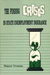 The Funding Crisis in State Unemployment Insurance by Wayne Vroman