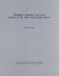 Michigan's Business Tax Costs Relative to the Other Great Lakes States by Timothy L. Hunt