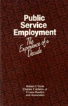 Public Service Employment: The Experience of a Decade by Robert F. Cook, Charles F. Adams, and V. Lane Rawlins