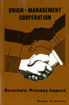 Union-Management Cooperation: Structure, Process, Impact by Michael H. Schuster