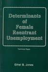 Determinants of Female Reentrant Unemployment by Ethel B. Jones