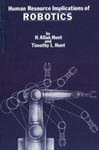 Human Resource Implications of Robotics by H. Allan Hunt and Timothy L. Hunt