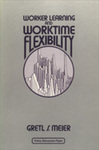 Worker Learning and Worktime Flexibility: A Policy Discussion Paper by Gretl S. Meier
