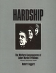 Hardship: The Welfare Consequences of Labor Market Problems: A Policy Discussion Paper by Robert Taggart