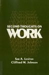 Second Thoughts on Work by Sar A. Levitan and Clifford M. Johnson