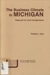 The Business Climate in Michigan: Wage & Tax Cost Considerations by Timothy L. Hunt