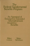 The Federal Supplemental Benefits Program: An Appraisal of Emergency Extended Unemployment Insurance Benefits by Walter Corson and Walter Nicholson