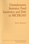 Unemployment Insurance Fund Insolvency and Debt in Michigan by Saul J. Blaustein