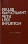 Fuller Employment with Less Inflation