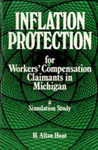 Inflation Protection for Workers' Compensation Claimants in Michigan: A Simulation Study by H. Allan Hunt