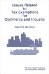 Issues Related to Tax Exemptions for Commerce and Industry by Wayne R. Wendling