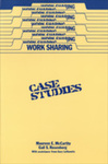 Work Sharing: Case Studies by Maureen E. McCarthy, Gail S. Rosenberg, and Gary Lefkowitz