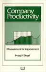 Company Productivity: Measurement for Improvement by Irving Herbert Siegel