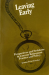 Leaving Early: Perspectives and Problems in Current Retirement Practice and Policy by Jeanne P. Gordus
