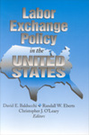 Labor Exchange Policy in the United States by David E. Balducchi, Randall W. Eberts, and Christopher J. O'Leary