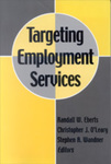 Targeting Employment Services by Randall W. Eberts, Christopher J. O'Leary, and Stephen A. Wandner