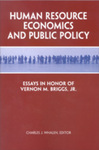Human Resource Economics and Public Policy: Essays in Honor of Vernon M. Briggs Jr. by Charles J. Whalen