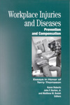 Workplace Injuries and Diseases: Prevention and Compensation - Essays in Honor of Terry Thomason by Karen Roberts, John F. Burton, and Matthew M. Bodah
